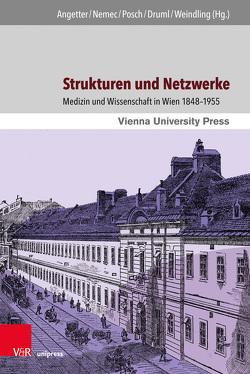 Strukturen und Netzwerke von Angetter,  Daniela, Druml,  Christiane, Nemec,  Birgit, Posch,  Herbert, Weindling,  Paul