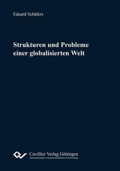 Strukturen und Probleme einer globalisierten Welt von Schäfers,  Eduard