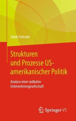 Strukturen und Prozesse US-amerikanischer Politik von Schissler,  Jakob