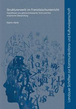 Strukturerwerb im Französischunterricht von Henk,  Katrin