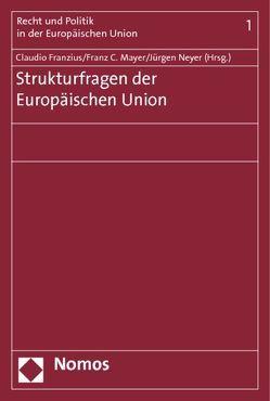 Strukturfragen der Europäischen Union von Franzius,  Claudio, Mayer,  Franz C., Neyer,  Jürgen
