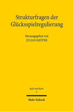 Strukturfragen der Glücksspielregulierung von Krüper,  Julian