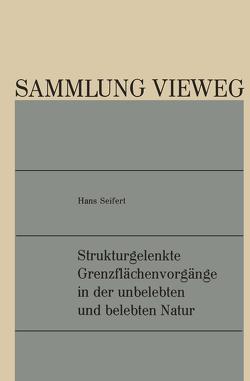 Strukturgelenkte Grenzflächenvorgänge in der unbelebten und belebten Natur von Seifert,  Hans