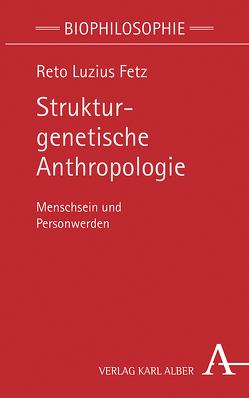 Strukturgenetische Anthropologie von Fetz,  Reto Luzius