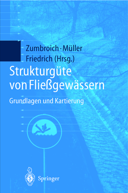 Strukturgüte von Fließgewässern von Friedrich,  Günther, Mueller,  Andreas, Zumbroich,  Thomas