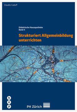 Strukturiert Allgemeinbildung unterrichten (E-Book) von Caduff,  Claudio