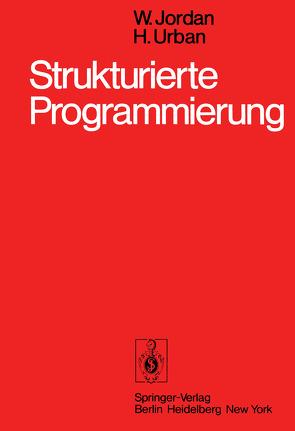 Strukturierte Programmierung von Jordan,  W., Urban,  H.