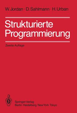 Strukturierte Programmierung von Jordan,  W., Sahlmann,  D., Urban,  H.