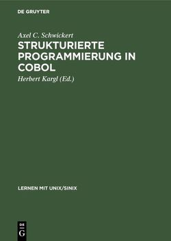 Strukturierte Programmierung in COBOL von Kargl,  Herbert, Schwickert,  Axel C.