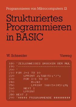 Strukturiertes Programmieren in BASIC von Schneider,  Wolfgang