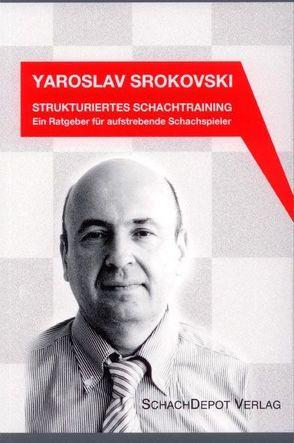 Strukturiertes Schachtraining von Srokovski,  Yaroslav