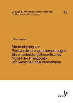 Strukturierung von Rückversicherungsentscheidungen von Liebwein,  Peter