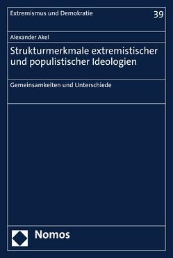 Strukturmerkmale extremistischer und populistischer Ideologien von Akel,  Alexander