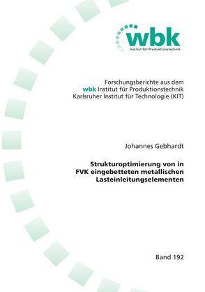 Strukturoptimierung von in FVK eingebetteten metallischen Lasteinleitungselementen von Gebhardt,  Johannes