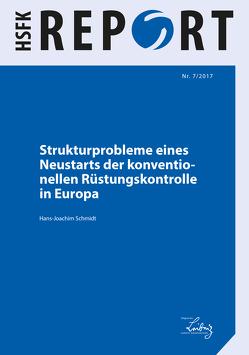 Strukturprobleme eines Neustarts der konventio – nellen Rüstungskontrolle in Europa von Schmidt,  Hans-Joachim
