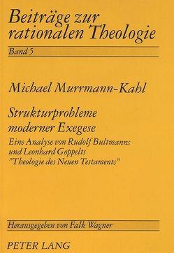 Strukturprobleme moderner Exegese von Murrmann-Kahl,  Michael