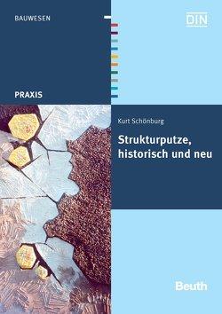 Strukturputze, historisch und neu von Schönburg,  Kurt