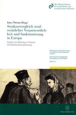 Strukturvergleich strafrechtlicher Verantwortlichkeit und Sanktionierung in Europa. von Eser,  Albin, Perron,  Walter