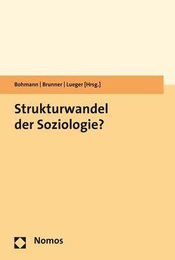 Strukturwandel der Soziologie? von Bohmann,  Gerda, Brunner,  Karl-Michael, Lueger,  Manfred
