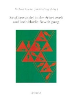 Strukturwandel in der Arbeitswelt und individuelle Bewältigung von Kastner,  Michael, Vogt,  Joachim