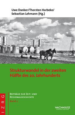 Strukturwandel in der zweiten Hälfte des 20. Jahrhunderts von Danker,  Uwe, Harberke,  Thorsten, Lehmann,  Sebastian