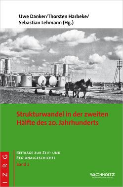 Strukturwandel in der zweiten Hälfte des 20. Jahrhunderts von Danker,  Uwe, Haberke,  Thorsten, Lehmann,  Sebastian