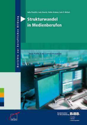 Strukturwandel in Medienberufen von Flasdick,  Julia, Goertz,  Lutz, Krämer,  Heike, Michel,  Lutz P.