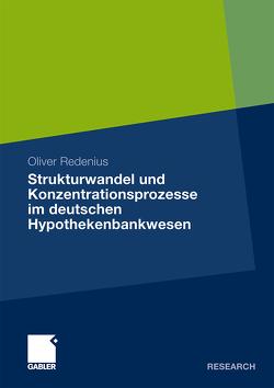 Strukturwandel und Konzentrationsprozesse im deutschen Hypothekenbankwesen von Gutermann,  Siegfried, Plesser,  Joachim, Redenius,  Oliver