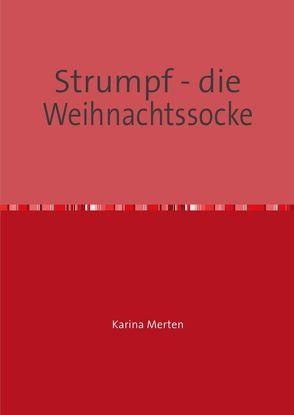 Strumpf – die Weihnachtssocke von Merten,  Karina