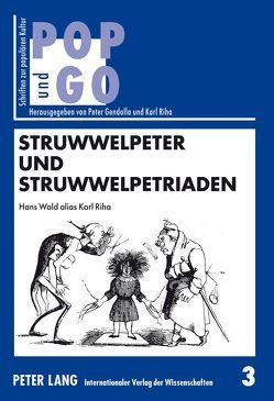 Struwwelpeter und Struwwelpetriaden von Riha,  Karl
