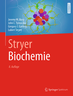 Stryer Biochemie von Berg,  Jeremy M., Gatto jr.,  Gregory J., Häcker,  Bärbel, Held,  Andreas, Jarosch,  Birgit, Maxam,  Gudrun, Seidler,  Lothar, Stryer,  Lubert, Tymoczko,  John L.
