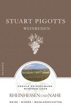 Stuart Pigotts Weinreisen von Durst,  Andreas, Heinzelmann,  Ursula, Lüer,  Manfred, Pigott,  Stuart