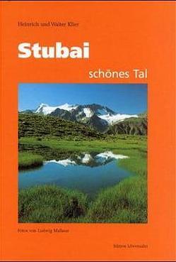 Stubai – schönes Tal von Klier,  Heinrich, Klier,  Walter, Mallaun,  Ludwig