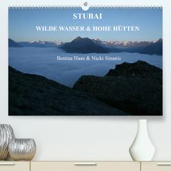 STUBAI – Wilde Wasser & Hohe Höhen (Premium, hochwertiger DIN A2 Wandkalender 2020, Kunstdruck in Hochglanz) von Haas und Nicki Sinanis,  Bettina