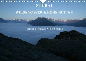 STUBAI – Wilde Wasser & Hohe Höhen (Wandkalender 2018 DIN A4 quer) von Haas und Nicki Sinanis,  Bettina