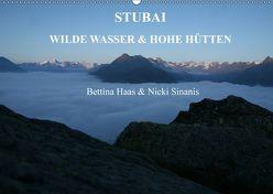 STUBAI – Wilde Wasser & Hohe Höhen (Wandkalender 2019 DIN A2 quer) von Haas und Nicki Sinanis,  Bettina