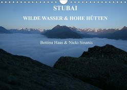 STUBAI – Wilde Wasser & Hohe Höhen (Wandkalender 2019 DIN A4 quer) von Haas und Nicki Sinanis,  Bettina