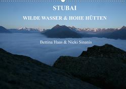 STUBAI – Wilde Wasser & Hohe Höhen (Wandkalender 2020 DIN A2 quer) von Haas und Nicki Sinanis,  Bettina