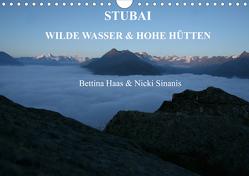 STUBAI – Wilde Wasser & Hohe Höhen (Wandkalender 2020 DIN A4 quer) von Haas und Nicki Sinanis,  Bettina