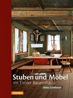 Stuben und Möbel im Tiroler Bauernhaus von Griessmair,  Hans