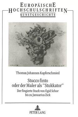 Stucco finto oder der Maler als «Stukkator» von Kupferschmied,  Thomas