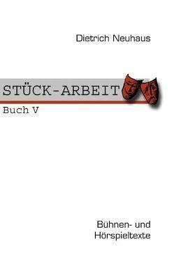 STÜCK-ARBEIT Buch 5 von Neuhaus,  Dietrich