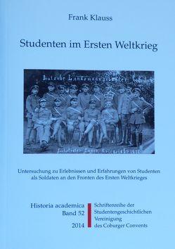 Studenten im Ersten Weltkrieg von Frische,  Detlef, Klauss,  Frank, Zinn,  Holger