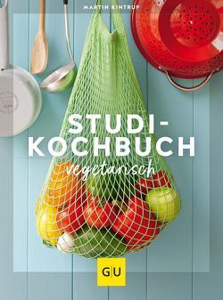 Studentenkochbuch – vegetarisch von Kintrup,  Martin
