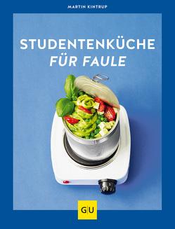 Studentenküche für Faule von Kintrup,  Martin
