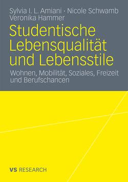 Studentische Lebensqualität und Lebensstile von Amiani,  Sylvia Isuyi Litula, Hammer,  Veronika, Schwamb,  Nicole