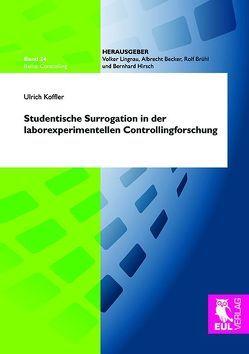 Studentische Surrogation in der laborexperimentellen Controllingforschung von Koffler,  Ulrich
