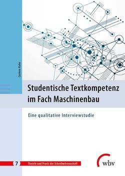 Studentische Textkompetenz im Fach Maschinenbau von Kuhn,  Carmen