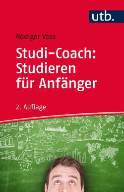 Studi-Coach: Studieren für Anfänger von Voss,  Rödiger