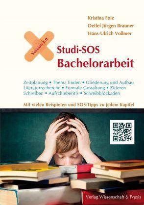 Studi-SOS Bachelorarbeit von Brauner,  Detlef Jürgen, Folz,  Kristina, Vollmer,  Hans-Ulrich